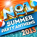 No.1 Summer Party Anthems 2013 - 40 Best Dance Club Hits for Holidays BBQ's & Beach Parties