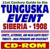 21st Century Guide to the Tunguska Event, Siberia 1908, Comets, Asteroids, and Near-Earth Object Threats (CD-ROM) -