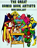 The Great Comic Book Artists by Ron Goulart (1989-04-01)