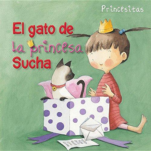 Portada del libro El gato de la princesa Sucha (Princess Sucha's Cat) (Princesitas/ Little Princesses)
