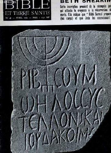 """BIBLE ET TERRE SAINTE N°46 : BETH SCHEARIM """"cette inscription provient de la nécropole juive qui atteste la croyance à la résurrection des morts. Elle indique que """"Ribbi Samuel préparait (les corps) et que Juda les ensevelisait"""". Pdf - ePub - Audiolivre Telecharger"""