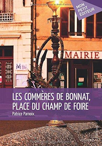 Les Commères de Bonnat, place du Champ de Foire par Patrice Parnoix