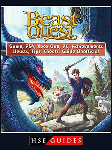 Beast Quest Game, PS4, Xbox One, PC, Achievements, Beasts, Tips, Cheats, Guide Unofficial (English Edition)