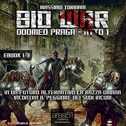 Bio War: Doomed Praga - Atto 1  Audiolibri