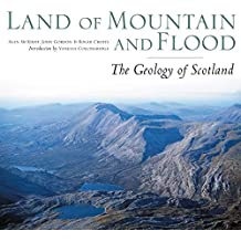 Land of Mountain and Flood: The Geology of Scotland