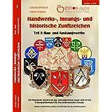 Handwerks-, Innungs- und historische Zunftzeichen: Teil 1: Bau- und Ausbaugewerbe