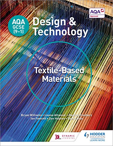 AQA GCSE (9-1) Design and Technology: Textile-Based Materials (English Edition)