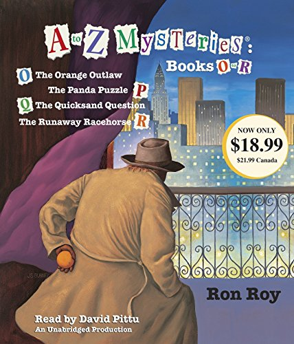 A to Z Mysteries: Books O-R: The Orange Outlaw; The Panda Puzzle; The Quicksand Question; The Runaway Racehorse