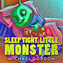 Books for Kids: Sleep Tight, Little Monster: (Children's book about a Little Monster, Picture Books, Preschool Books, Ages 3-5, Baby Books, Kids Book, Bedtime Story) (English Edition)