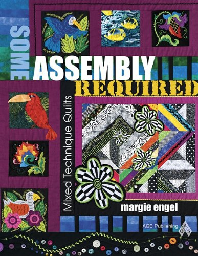Some Assembly Required: Mixed Technique Quilts (Engel Quilt)
