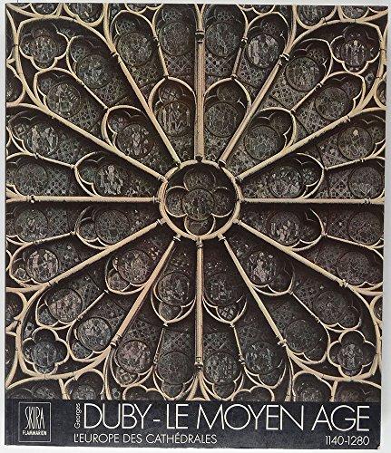 Le Moyen Age, tome 2 : L'Europe des cathédrales, 1140-1280