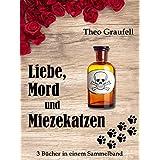 Liebe, Mord und Miezekatzen: Sammelband (German Edition)
