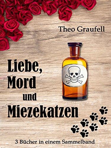 Liebe, Mord und Miezekatzen: Sammelband