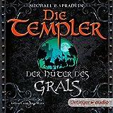 Der Hüter des Grals (Die Templer) - Michael P. Spradlin