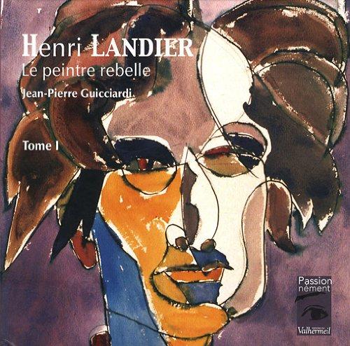 Henri Landier, le peintre rebelle : Tome 1