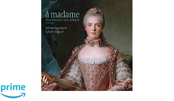 Olivier Baumont: A Madame: Divertissement Pour Adelaide