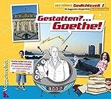 Gedichtezeit 1-3: Goethe - Heine - Morgenstern: Gestatten? . . . Goethe!, 1 Audio-CD: Bd 1