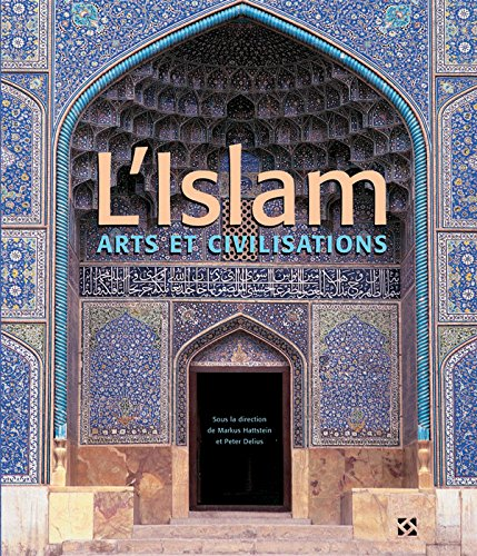 L'Islam - Arts & Civilisations