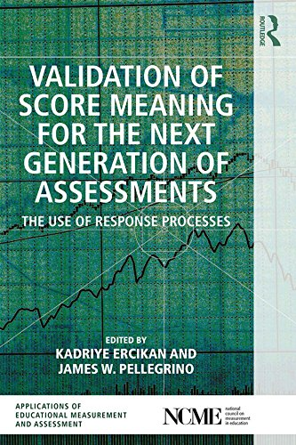validation-of-score-meaning-for-the-next-generation-of-assessments-the-use-of-response-processes