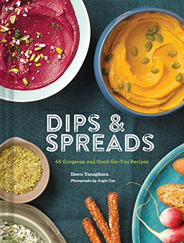 Dips & Spreads: 45 Gorgeous and Good-for-You Recipes - Dawn Food Products