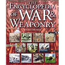 The Encyclopedia of War & Weaponry (Watts Reference) by Stuart Murray (2003-02-05)