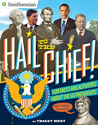 Hail to the Chief!: Fun Facts and Activities about the US Presidents (Smithsonian)