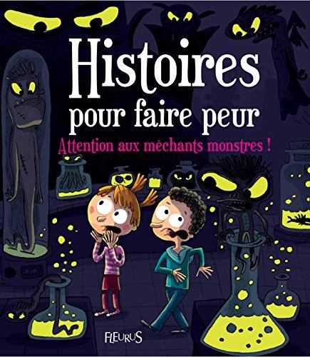 Histoires pour faire peur : Attention aux méchants monstres ! par Vincent Villeminot