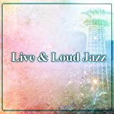 Live & Loud Jazz - Jazz Piano, Open Bar, Music of Darkness, Calming Notes, Soothing Music