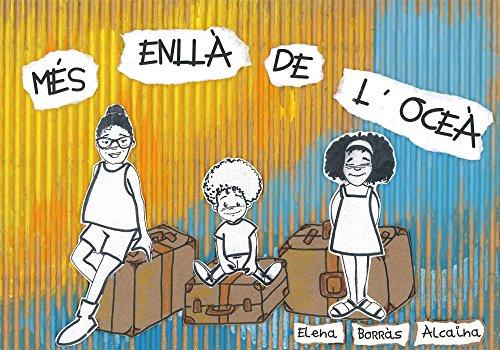 MÉS ENLLÀ DE L'OCEÀ por Elena Borràs Alcaina