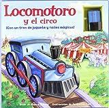 Locomotoro y el circo (Coches Y Otros Vehiculos)