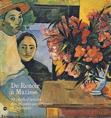 De Renoir  Matisse : 22 chefs-d'oeuvre des muses sovitiques et franais - Grand Palais, 6 Juin - 18 Septembre 1978