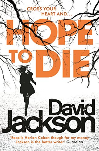 Hope to Die: The gripping serial killer thriller for fans of M. J. Arlidge (The DS Nathan Cody series) by [Jackson, David]