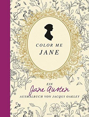 Colour me Jane: Ein Jane Austen Ausmalbuch