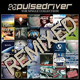 Pulsedriver-The Single Collection (Remixed)