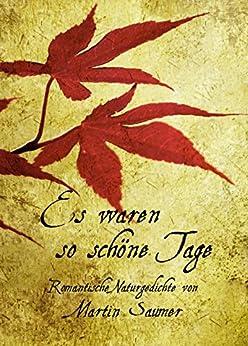 Descargar Libros Gratis En Es waren so schöne Tage: Romantische Naturgedichte Todo Epub
