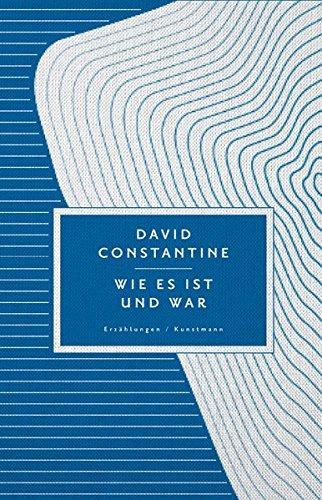 Buchseite und Rezensionen zu 'Wie es ist und war: Erzählungen' von David Constantine