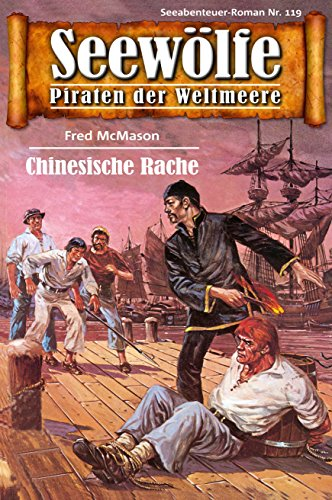 Seewölfe - Piraten der Weltmeere 119: Chinesische Rache
