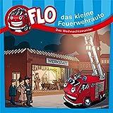 Das Weihnachtswunder - Flo, das kleine Feuerwehrauto