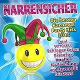 Narrensicher - Die besten Karneval Party Hits 2015 - Total verrückte Schlager Feten Discofox Knaller für Fasching und Apres S