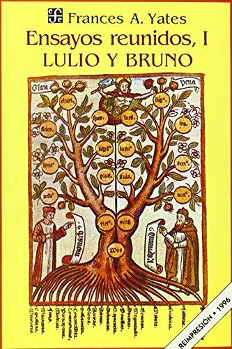 Ensayos reunidos I. Lulio y Bruno por Frances Yates