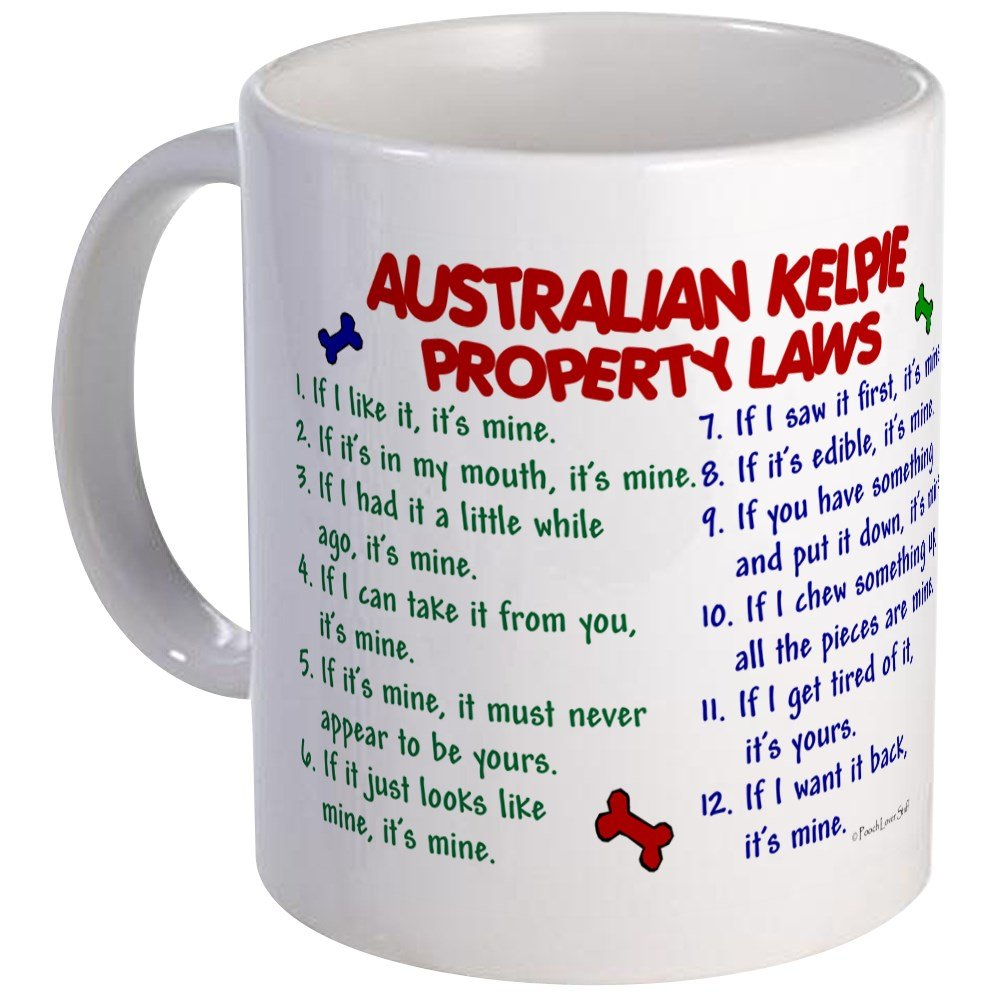 CafePress Australian Kelpie Property Laws 2 Mug Unique Coffee Mug, Coffee Cup, Tea Cup