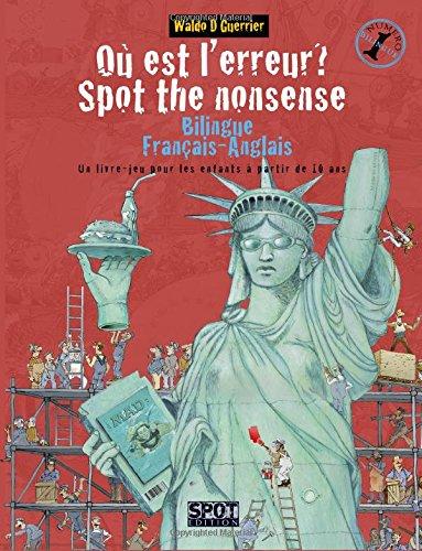 Où est l'erreur? Spot the Nonsense: Un livre-jeu bilingue anglais-français pour les enfants à partir de 10 ans par Waldo D Guerrier