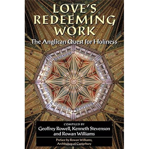 Love's Redeeming Work: The Anglican Quest for Holiness (2004-01-01)