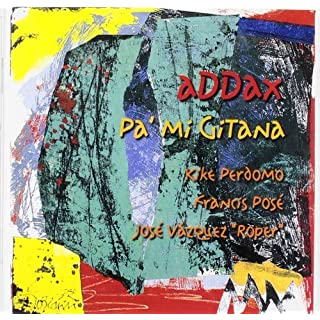 Pa Mi Gitana by Addax (2004-11-16)