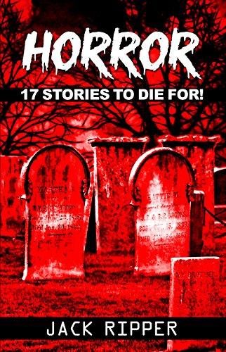 HORROR: 17 Short Horror Stories to Die for... THUD. SILENCE. DRAGGGG!