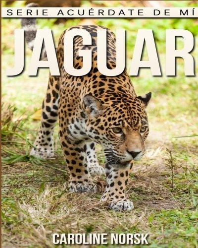 jaguar-libro-de-imagenes-asombrosas-y-datos-curiosos-sobre-los-jaguar-para-ninos-serie-acuerdate-de-