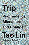#7: Trip: Psychedelics, Alienation, and Change