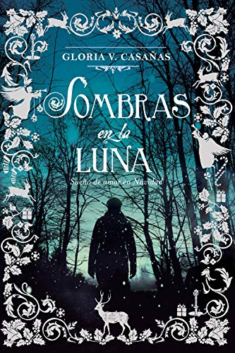 Sombras en la Luna: Sueño de amor en Navidad por Gloria V. Casañas