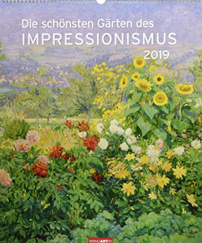 Die schönsten Gärten des Impressionismus - Kalender 2019