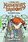 L'Ecole des Massacreurs de Dragons, tome 1 : Le nouvel élève par McMullan